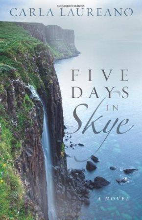 Five Days in Skye by Carla Laureano book
